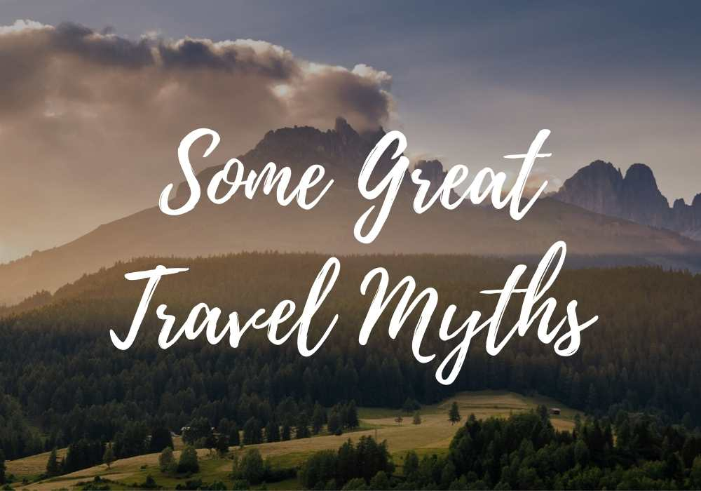 some great travel myths