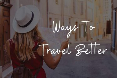 Ways to Travel Better