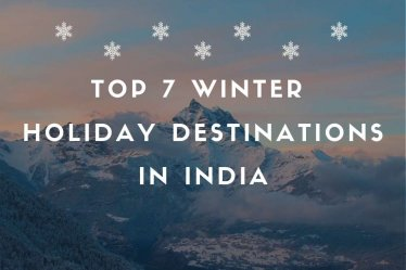 Winter Holiday Destinations in India