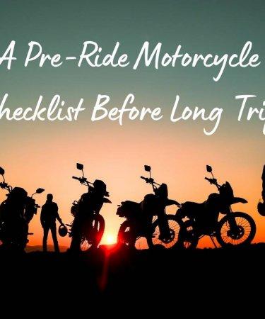 Pre-Ride Motorcyle Checklist Before Long Trip