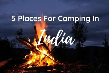 5 Places for Camping in India